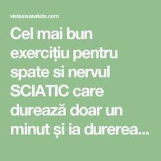 Cel mai bun exercițiu pentru spate si nervul SCIATIC care durează doar un minut și ia durerea ca prin magie! VIDEO - Viata si Sanatate