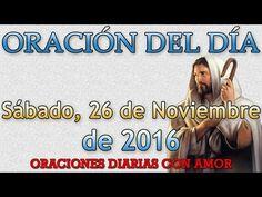 Oración del día Sábado, 26 de Noviembre de 2016 - YouTube