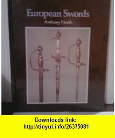 Introduction to European Swords (V  A Museum introductions to the decorative arts) (9780880450089) Anthony North , ISBN-10: 0880450088  , ISBN-13: 978-0880450089 ,  , tutorials , pdf , ebook , torrent , downloads , rapidshare , filesonic , hotfile , megaupload , fileserve