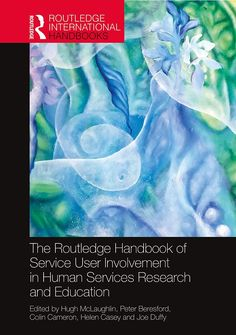 Worldwide, there has been a growth in service user involvement in education and research in recent years. This handbook is the first book which identifies what is happening in different regions of the world to provide different countries and client groups with the opportunity to learn from each other. It will be of interest to all service users, scholars and students of social work, nursing, occupational therapy, and other human service subjects. Tavistock, Library Catalog, Human Services, Occupational Therapy, Social Work, Case Study, Research, The Book, Nursing