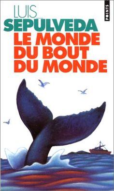 Le monde du bout du monde [El mundo del fin del mundo] - Luis Sepúlveda