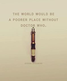 it would be so sad if there were no Doctor who