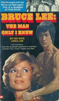 """""""BRUCE LEE: The MAN ONLY I KNEW"""" by Linda Lee. how the deadliest exponent of unarmed combat lived, loved,fought and died."""