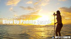 The Best Blow Up Paddle Board