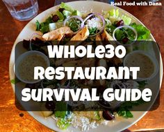 Newsflash: dining out whole30 is NOT impossible. Navigate menus, order delicious food and enjoy going out to eat with the whole30 restaurant survival guide.