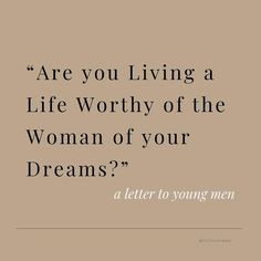 You Are Important, Learn To Love, Perfect Woman, Love And Marriage, Young Man, A Good Man, Amazing Women, Dreaming Of You, Told You So