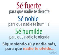 Sigue siendo tú y nadie más, para que nadie te olvide #FrasesMotivadoras