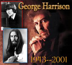 George Harrison- A brilliant musician with a great philosophy on life, the universe & everything. Still missed