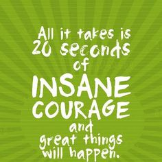Go for insanity every day - even if just 20 seconds.