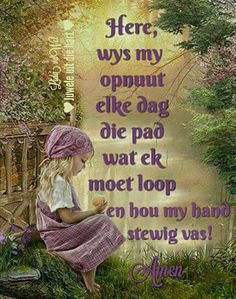 Here wys my die pad. Bible Qoutes, Encouragement Quotes, Wisdom Quotes, Christian Faith, Christian Quotes, Prayer For Loved Ones, Baie Dankie, Afrikaanse Quotes, Goeie More
