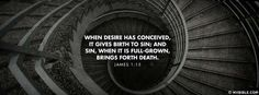 Desire Gives Birth To Sin