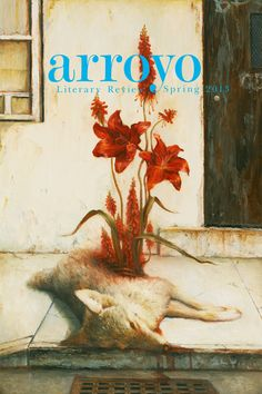 Arroyo, Literary Review, Spring 2013