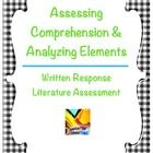 Assessing Comprehension through Analyzing Elements in a Written Response Formatted Test. Versatile testing tool which can be used with various lit...$ priced