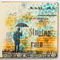 Layers of ink - Singing in the Rain art journal page by Anna-Karin. Made for the Simon Says Stamp Monday Challenge blog, Inspired by a Song challenge. Using stamps by Tim Holtz and Stamper's Anonymous, Ranger Ink ink and paints, Dylusions journal and stencil.