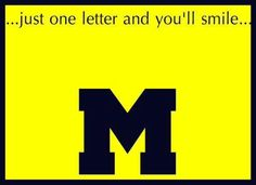 Go Blue :) Some people really don't understand how happy it makes me to see that letter. U Of Michigan Football, U Of M Football, Michigan Athletics, Michigan Go Blue, College Football Teams, Michigan Travel, State Of Michigan, University Of Michigan, Michigan Game