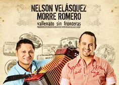Nelson Velasquez y Morre Romero – Escucha el CD Vallenato sin fronteras (2012) – http://vallenateando.net/2012/09/02/nelson-velasquez-y-morre-romero-escucha-el-cd-vallenato-sin-fronteras-2012-audio-vallenato/ - #Audio #Vallenato !