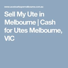 Sell My Ute in Melbourne | Cash for Utes Melbourne, VIC