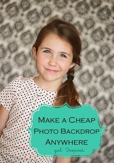 Make a Photo Backdrop Anywhere! - girl. Inspired.