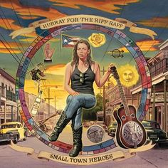 Hurray for the Riff Raff  Small Town Heroes