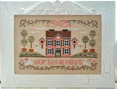 Country Cottage Needleworks Our Love Nest Cross Stitch Pattern