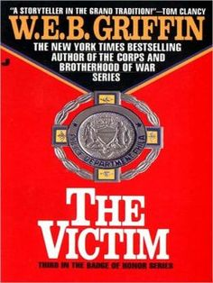 The Victim (Badge of Honor Series #3)  by W. E. B. Griffin