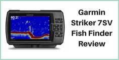 Looking for Garmin Striker 7SV Review? Learn the key features, specification, tips, benefits and negative things of the product before you finally pick it.