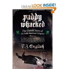 Paddy Whacked: The Untold Story of the Irish American Gangster: Amazon.ca: T English: Books