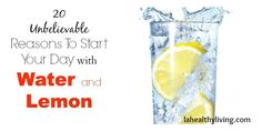 20 Unbelievable Reasons To Start Your Day With Water and Lemon - My Honeys Place