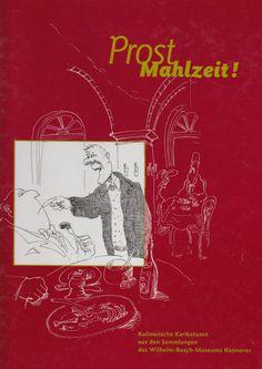 Prost Mahlzeit ! Kulinarische Karikaturen aus den Sammlungen des Wilhelm Busch Museums Museum Hannover, Wilhelm Busch, Movie Posters, Movies, Ebay, Art, Pictures, Art Background, Films