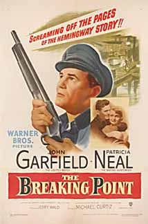 The Breaking Point. John Garfield, Patricia Neal. Directed by Michael Curtiz. 1950
