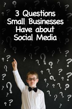 3 Questions Small Businesses Have About Social Media | #SocialMedia #SmallBusiness