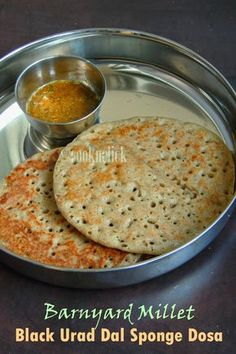 Cook N Click: Barnyard Millet & Black Urad Dal Sponge Dosa/Kuthiravali Karuppu Ulundhu Dosai Baby Food Recipes, Indian Food Recipes, Snack Recipes, Cooking Recipes, Indian Foods, Indian Desserts, Indian Snacks, Urad Dal Recipes, Millet Recipes