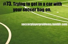 Soccer Player Problems - I have 5 girls trying to do this all at once in my car.  :)