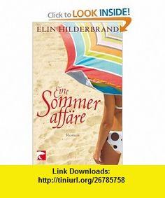Eine Sommeraff�re (9783833306594) Elin Hilderbrand , ISBN-10: 3833306599  , ISBN-13: 978-3833306594 ,  , tutorials , pdf , ebook , torrent , downloads , rapidshare , filesonic , hotfile , megaupload , fileserve