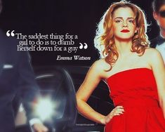 Movies: actors (Emma Watson) The saddest thing for a girl to do is to dumb herself down for a guy. Emma Watson Frases, Emma Watson Quotes, Sara Smile, Funny Quotes, Life Quotes, Geek Quotes, 2015 Quotes, Quotes Quotes, Beautiful Words