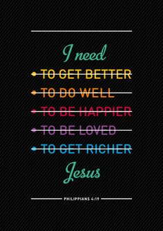 We all need Jesus, and all we need is Jesus.