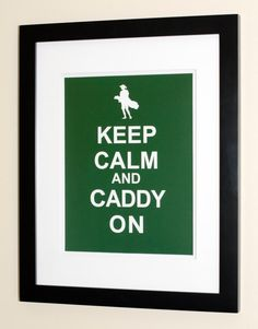 Keep Calm And Caddy On Golf Poster by EvansScholarAlumni on Etsy, $10.00