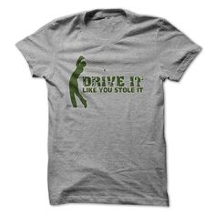 (Tshirt Awesome Order) Drive It Like You Stole It Golf Funny Shirt Discount Today Hoodies, Tee Shirts