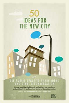 Community building - use public space to share ideas and start a conversation.