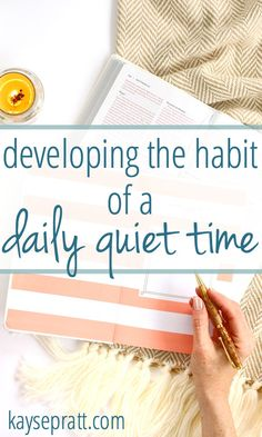 How to develop the habit of a daily quiet time routine, plus my very favorite…