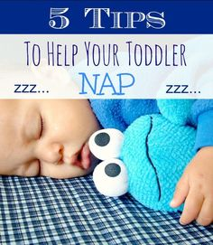 Is your toddler having trouble taking naps? Here are five quick, mom-to-mom tips to get your little one's daily zzz's in! #parenting #naps #toddlers