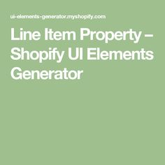 Line Item Property – Shopify UI Elements Generator