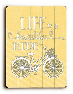 Life is a Beautiful Ride - Yellow with Bike Slatted Wood Art Sign Painted Signs, Wooden Signs, Theme Background, Inspirational Verses, Arts And Crafts, Diy Crafts, Pallet Painting, Bicycle Art, Frame Crafts