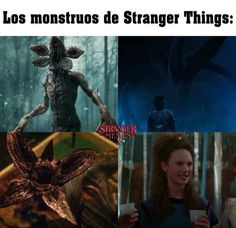 Translation: The monsters of Stranger Things  Me: So true, especially the last one ☝️😡