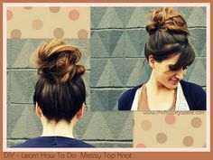 Learn How To Do This Messy Top Knot!! <3