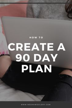 How to create a 90 day plan by nesha woolery | for freelance web and graphic designers