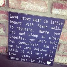 Love Grows Best In Little Houses. Custom wood Sign. $35 order on Facebook @ Show Me A Custom Sign
