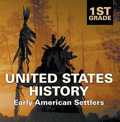 1st Grade United States History: Early American Settlers: First Grade Books (Children's American History Books) by Baby Professor http://www.amazon.com/dp/B018NF3ATQ/ref=cm_sw_r_pi_dp_1dhLwb157R66A