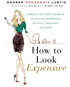 Great tips on how to look glamorous without spending a fortune!