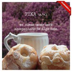 FIKA (s./v.); em sueco: beber café acompanhado de algo doce. Palavras relacionadas:MerakiRaskhKekauÑe'ẽEi Viitsi